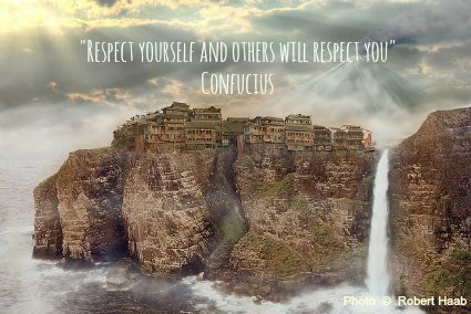Respect yourself and others will respect you - Confucius