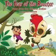 Chinese Zodiac Book for Kids: Year of the Rooster